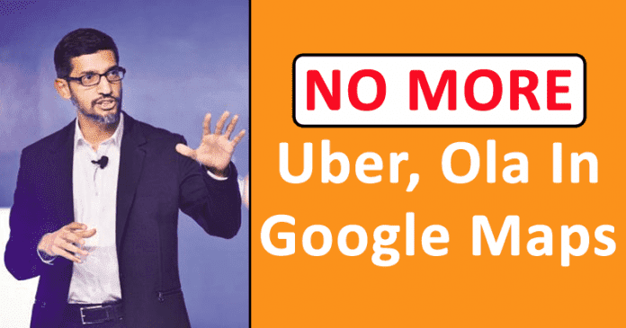 No More Uber, Ola In Google Maps