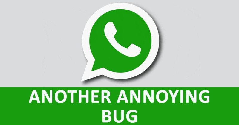 OMG! WhatsApp Users Hit With ANOTHER Annoying Bug
