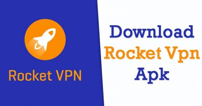 Rocket VPN APK 1.20 Latest Version Free Download For Android 2019