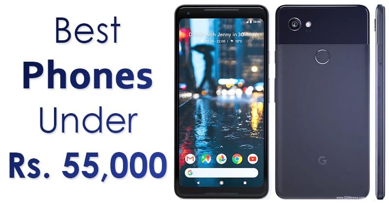 Top 10 Best Phones Under 55000 Rs In 2019