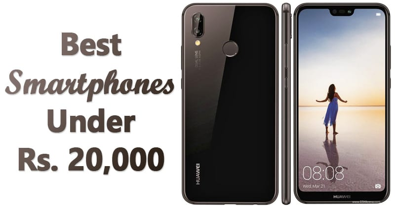 Top 10 Best Android Phones Under Rs. 20,000 In 2019