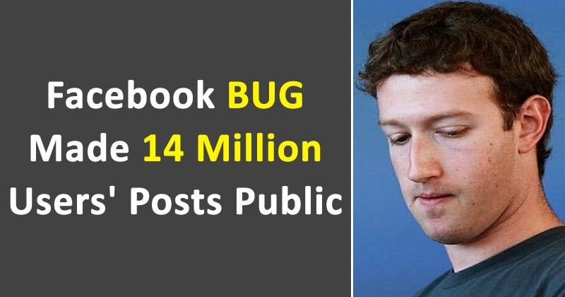 This Facebook Bug Defaulted 14 Million Users' Private Posts To General Public