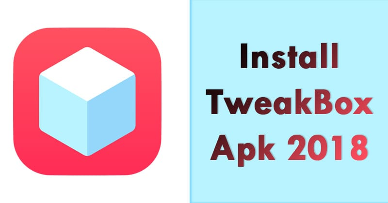How To Install TweakBox Apk on Android?