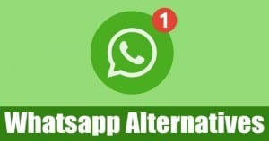 10 Best Whatsapp Alternatives that Actually Respect Your Privacy