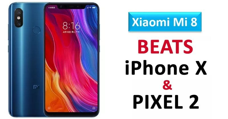 Xiaomi Mi 8 Beats iPhone X & Pixel 2 In The DxOMark