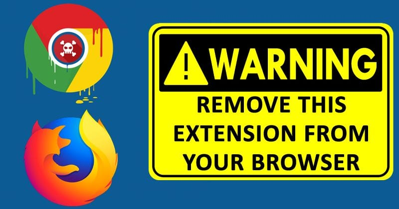 Immediately Remove This Extension From Your Browser