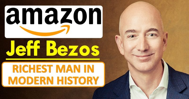 Jeff Bezos Becomes The Richest Man In Modern History