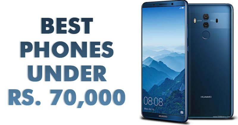 Top 10 Best Android Phones Under Rs. 70,000 In 2019