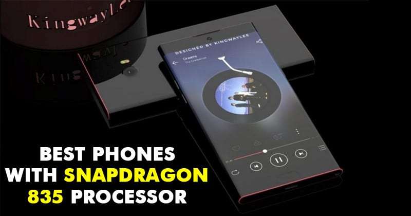 Top 8 Best Snapdragon 835 Phones Which You Can Buy