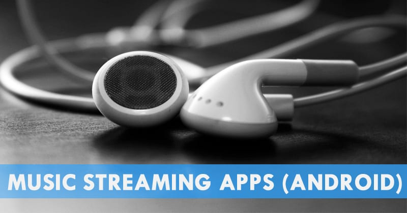 Best Streaming Apps 2019 15 Best Music Streaming Apps For Android in 2019