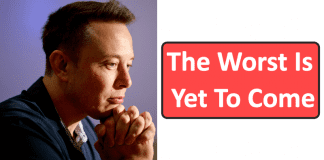 Elon Musk - 'The Worst Is Yet To Come'