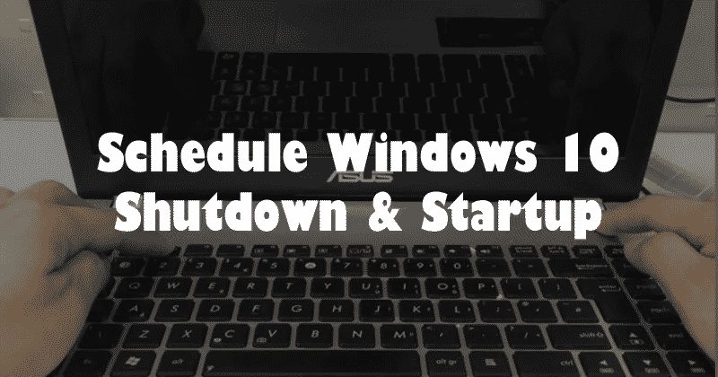 Schedule Windows 10 Shutdown and Startup - Best Computer Tricks 2019 and Hacks for Your Window PC