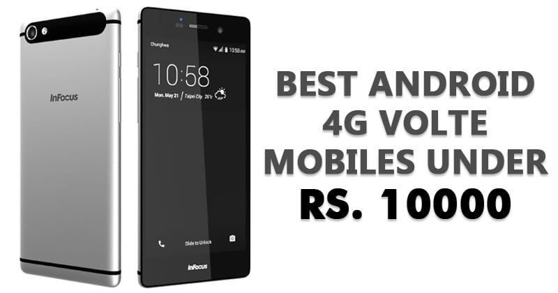 Top 10 Best Android 4G VoLTE Mobiles Under 10000