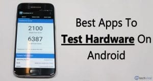 15 Best Apps to Test Hardware on Android in 2020