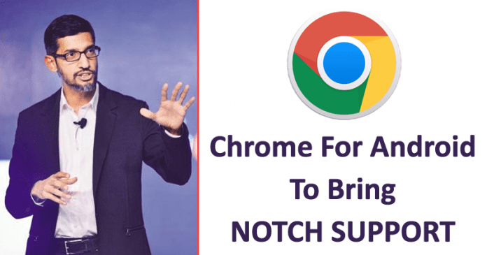 WoW! Google Chrome 69 For Android To Bring Notch Support