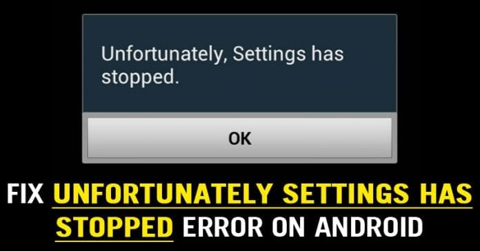 How To Fix Unfortunately Settings Has Stopped Error On Android