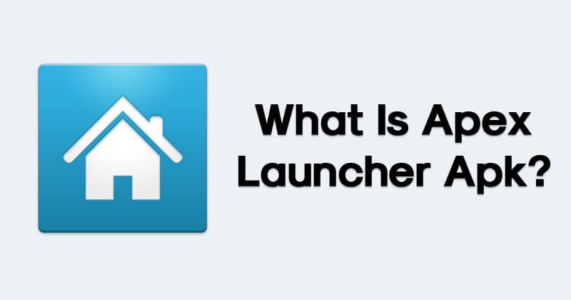 What is Apex Launcher Apk?