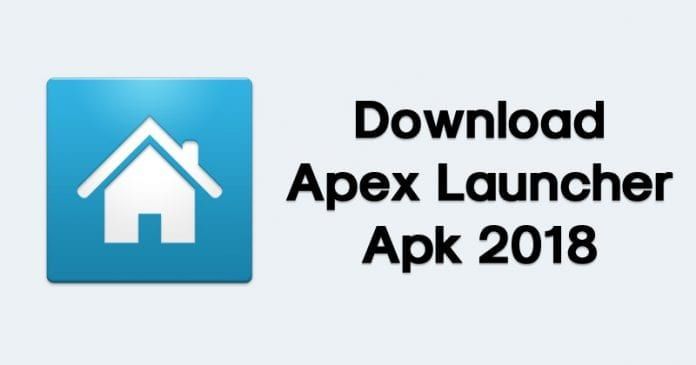 Apex Launcher Latest APK 2019