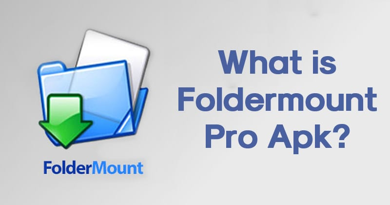 What is Foldermount Pro Apk?