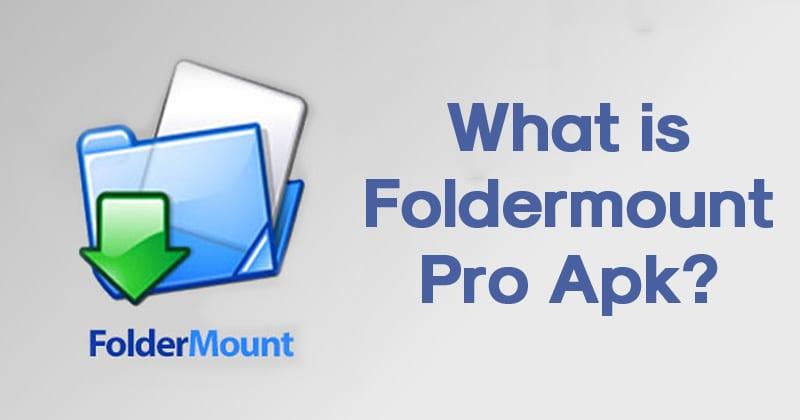 What is Foldermount Pro Apk?