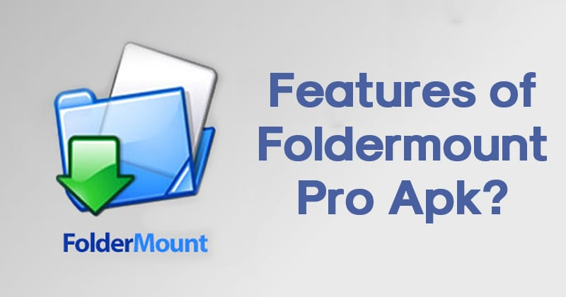 Features of Foldermount Pro Apk