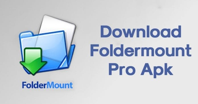 Foldermount Pro Apk 2.9.13 Latest Version Free Download For Android