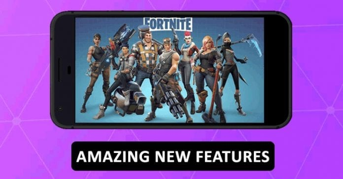 Fortnite For Android Just Got Amazing New Features