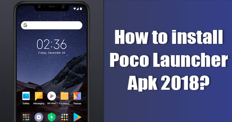 How To Install Poco Launcher Apk On Android?