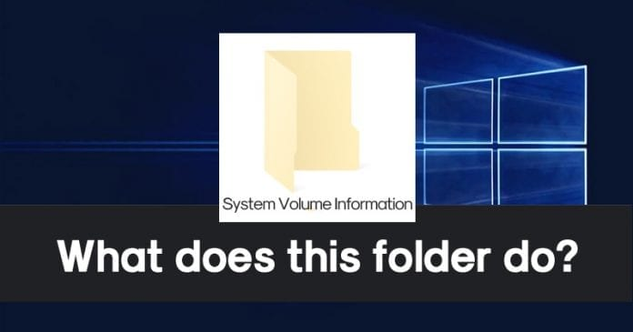 What Is System Volume Information Folder In Windows? What it Does?