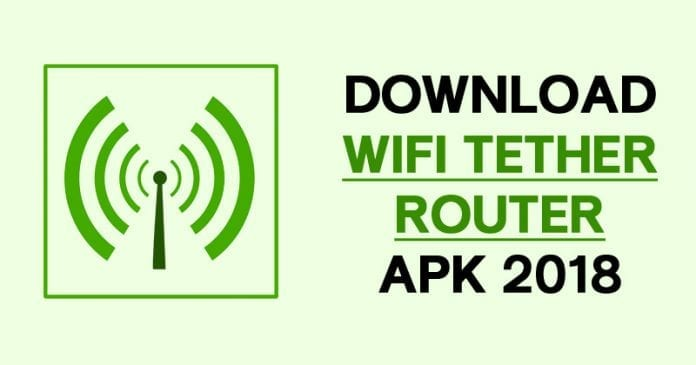 WiFi Tether Router Apk Full Version Download For Android 2019