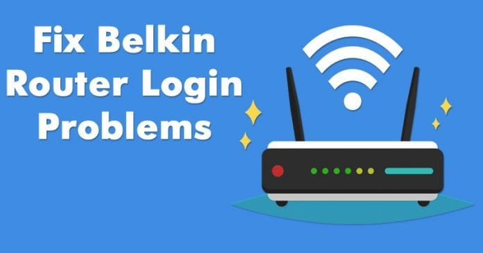 How To Fix Belkin Router Login Problems