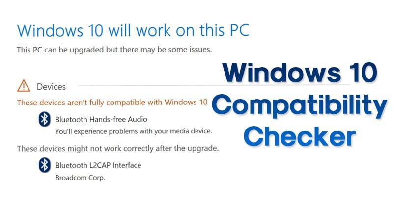 Windows 10 Compatibility Checker - Check Your PC (Working 2019)
