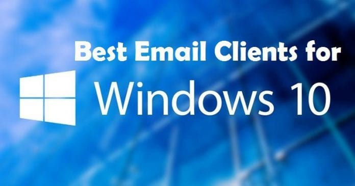 Top 5 Best Email Clients For Windows 10 (Latest 2019)