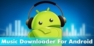 Top 15 Best Music Downloader For Android 2018
