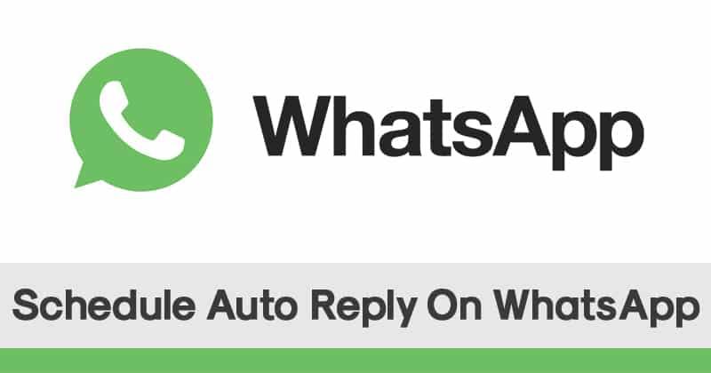 كيفية إرسال الرد التلقائي على رسالة WhatsApp في Android