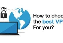 How To Choose The Best VPN - 6 Factors That You Must Consider