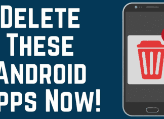 Delete These Android Apps Now!