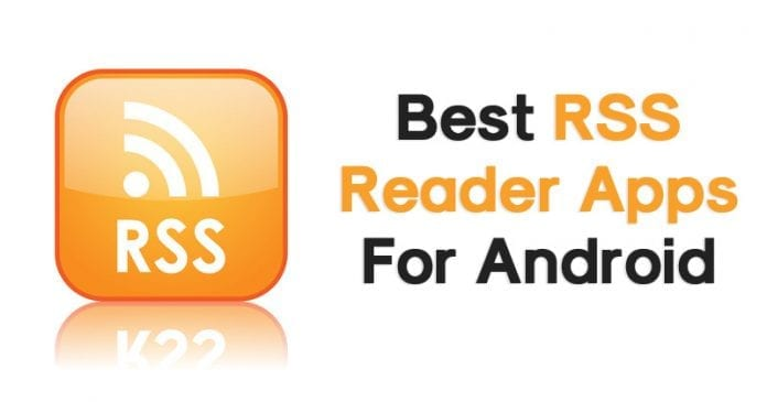 Top 8 Best RSS Reader Apps For Android 2019