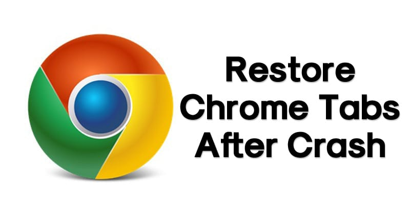 How To Restore Chrome Tabs After Crash 6 Best Methods