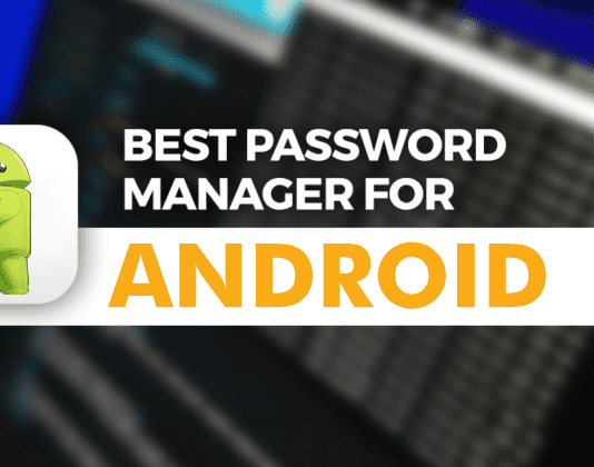 Top 15 Best Password Manager Apps For Android