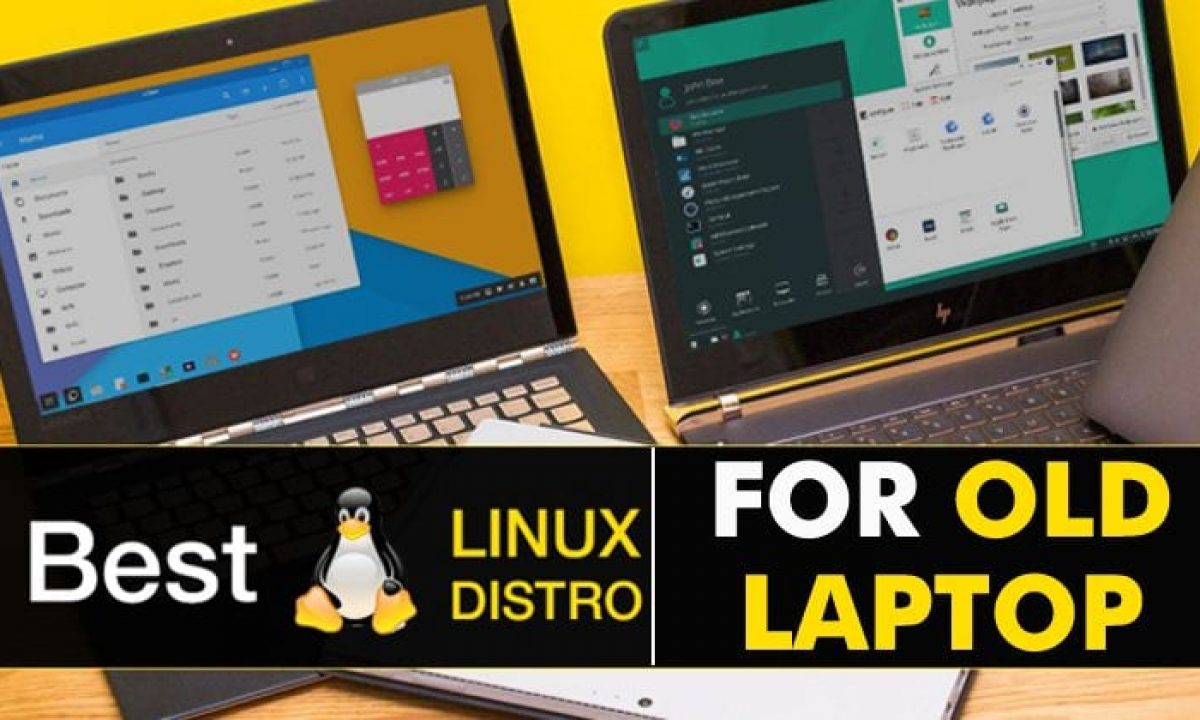 Top 10 Best Linux Distro For Old Laptop