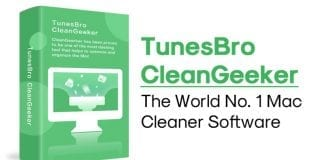 TunesBro CleanGeeker – Meet The World No. 1 Mac Cleaner Software