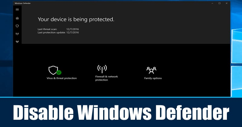 How To Disable Windows Defender 2019 (Two Methods)