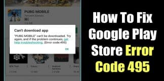 How To Fix Google Play Store Error 495 (5 Methods)
