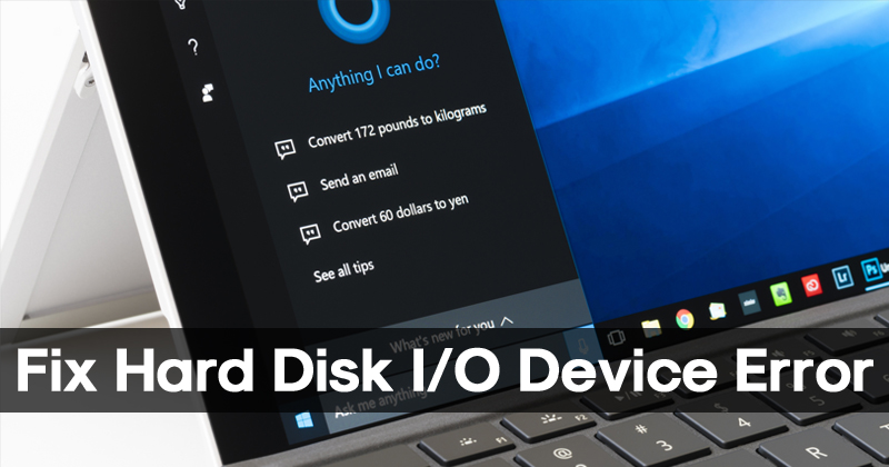 (Solved): How To Fix Hard Disk I/O Device Error On Windows
