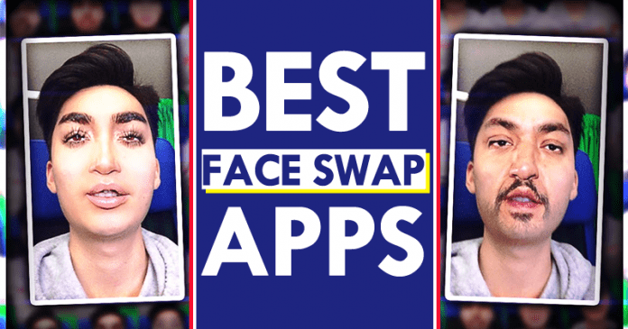 Best Face Swap Apps For Android 2019