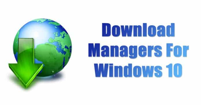 Top 8 Best Download Managers For Windows 10 (2019 Edition)