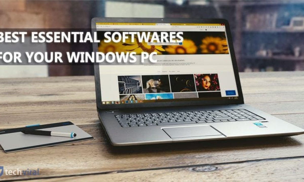 30 Must Have Essential Softwares For Windows Pc In 2020