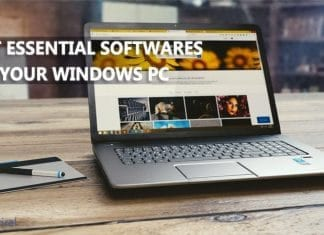 30 Must Have Essential Softwares For Your Windows Computer