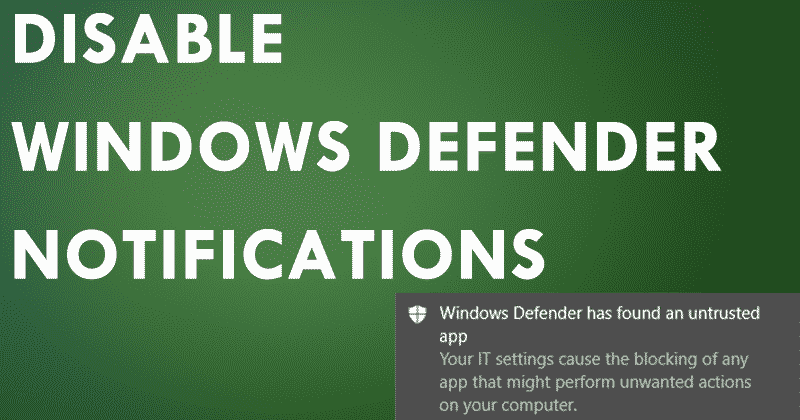 How To Disable Windows Defender Notifications On Windows 10